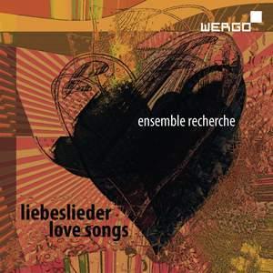 Love Songs - dedicated to Ensemble Recherche