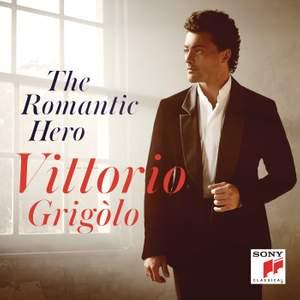Vittorio Grigolo: The Romantic Hero