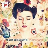 Khatia Buniatishvili: Motherland