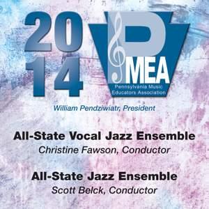 2014 Pennsylvania Music Educators Association (PMEA): All-State Vocal Jazz Ensemble & All-State Jazz Ensemble
