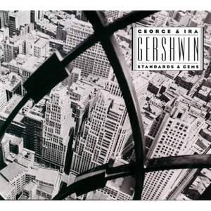 George & Ira Gershwin: Standards and Gems