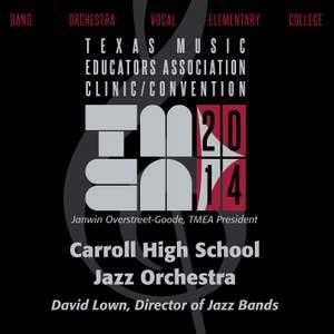 2014 Texas Music Educators Association (TMEA): Carroll High School Jazz Orchestra [Live]