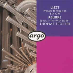 Reubke & Liszt: Organ Works