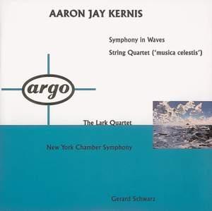 Kernis: Symphony In Waves & String Quartet 'Musica Celestis'