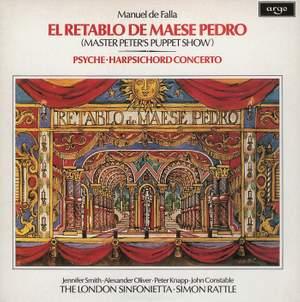 Falla: El Retablo de Maese Pedro, Harpsichord Concerto & Psyche