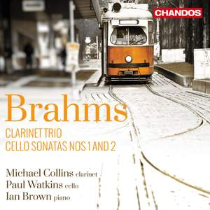 Brahms: Cello Sonatas & Clarinet Trio