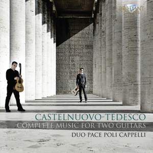 Castelnuovo‐Tedesco: Complete Music for Two Guitars