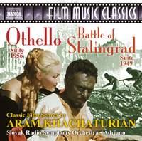 Khachaturian: Othello & Battle of Stalingrad Suites