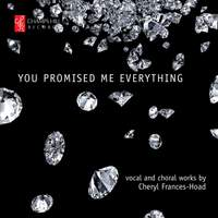 You promised me everything