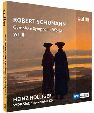 Schumann: Complete Symphonic Works Vol. II
