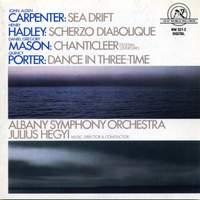 Carpenter, Hadley, Mason & Porter: Orchestral Works