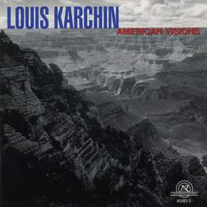 Louis Karchin: American Visions Product Image