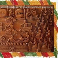 American Works For Balinese Gamelan