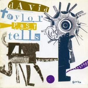 David Taylor: Past Tells