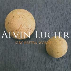 Alvin Lucier: Orchestra Works Product Image