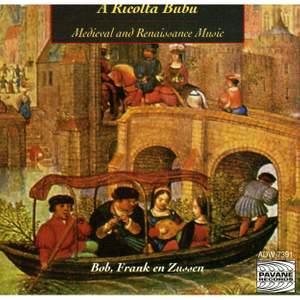 A Ricolta Bubu: Mediaeval & Renassance Music