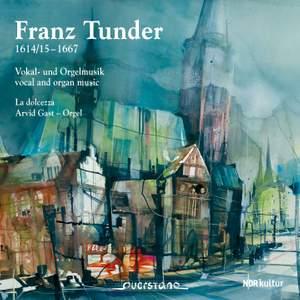 Franz Tunder: Vocal & Organ Music