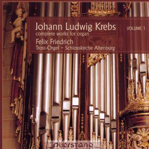Johann Ludwig Krebs: Complete Works For Organ Vol. 1