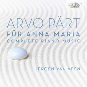 Arvo Pärt: Für Anna Maria & Complete Piano Music