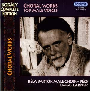 Kodaly: Choral Works for Male Voices