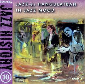 Hungarian Jazz History, Vol. 10: In Jazz Mood