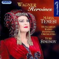 Temesi, Maria: Wagner Arias for Soprano