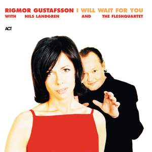 Rigmor Gustafsson: I Will Wait For You