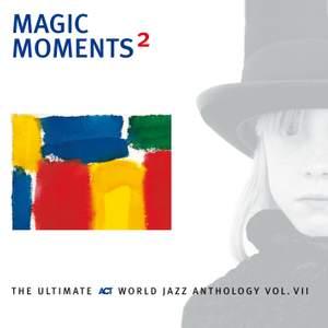 Magic Moments 2 - The Ultimate Act World Jazz Anthology Vol. VII