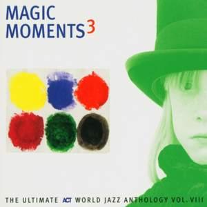 Magic Moments 3 - The Ultimate Act World Jazz Anthology, Vol. VII