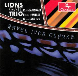 Ravel, Ives & Clarke: Piano Trios