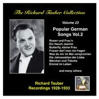 The Richard Tauber Collection, Vol. 23 - Popular German Songs, Vol. 2 (Recorded 1928-1933)