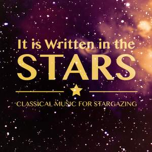 It Is Written in the Stars: Classical Music for Stargazing