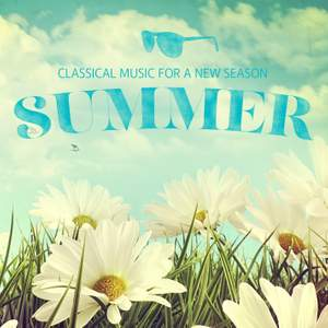 Classical Music for a New Season: Summer