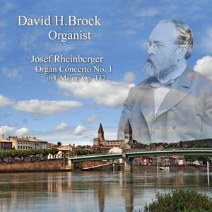 Rheinberger: Organ Concerto No. 1 in F, Op. 137