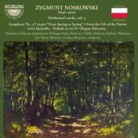Noskowski: Orchestral Works Volume 3