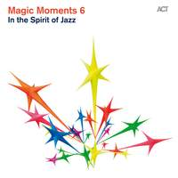 Magic Moments 6: In the Spirit of Jazz