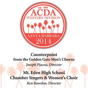2014 American Choral Directors Association, Western Division (ACDA): Counterpoint & Mt. Eden High School Chamber Singers & Women's Choir [Live] Product Image