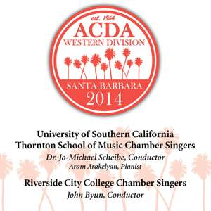 2014 American Choral Directors Association, Western Division (ACDA): University of Southern California Thornton School of Music Chamber Singers & Riverside City College Chamber Singers [Live]