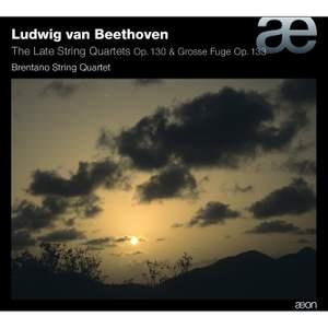 Beethoven: The Late String Quartets Op. 130 & Grosse Fuge Op. 133
