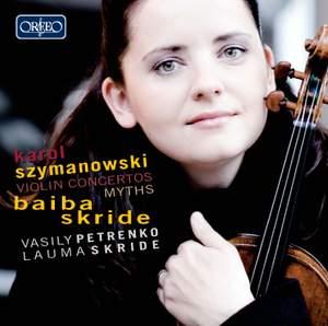 Szymanowski: Violin Concertos 1 and 2 & Myths Op. 30