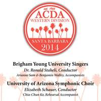 2014 American Choral Directors Association, Western Division (ACDA): Brigham Young University Singers & University of Arizona Symphonic Choir [Live]