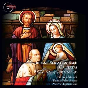 Bach: Cantatas, BWV 62, 45, 192 & 140