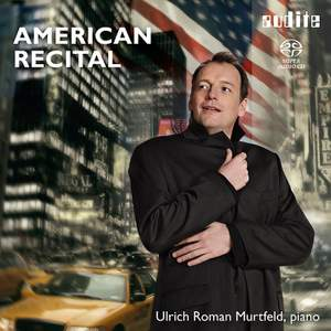 American Recital Vol. 1: Ulrich Roman Murtfeld