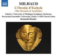 Milhaud: L'Orestie d'Eschyle (Oresteia of Aeschylus)