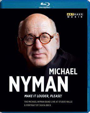 Michael Nyman: Make It Louder, Please!