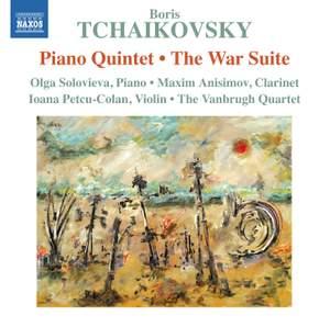 B. Tchaikovsky: Piano Quintet & The War Suite