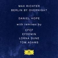 Max Richter: Berlin By Overnight - Vinyl Edition