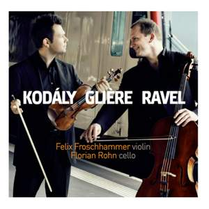 Kodály, Glière & Ravel: Works for Violin & Cello Product Image