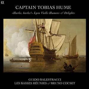 Captain Tobias Hume: Harke, Harke! Lyra Violls Humors & Delights