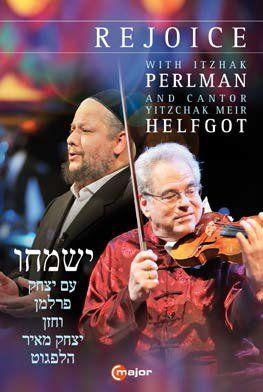 Rejoice: Itzhak Perlman & Cantor Yitzchack Meir Helfgott